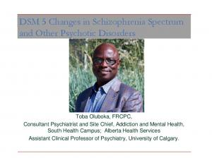 DSM 5 Changes in Schizophrenia Spectrum and Other Psychotic Disorders