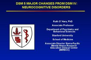 DSM 5 MAJOR CHANGES FROM DSM IV: NEUROCOGNITIVE DISORDERS
