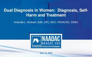 Dual Diagnosis in Women: Diagnosis, Self- Harm and Treatment