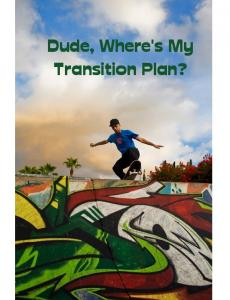 Dude, Where's My Transition Plan?