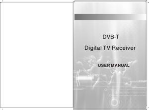 DVB-T Digital TV Digital TV Receiver USER MANUAL