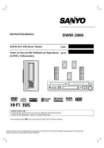 DWM-3900 INSTRUCTION MANUAL. DVD & Hi-Fi VCR Home Theater. Teatro en Casa de Alta Fidelidad con Reproductor de DVD y Videocasetera. English