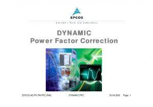 DYNAMIC Power Factor Correction. EPCOS AG FK PM PFC (RM) DYNAMIC PFC Page: 1