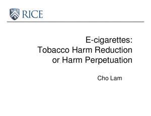 E-cigarettes: Tobacco Harm Reduction or Harm Perpetuation. Cho Lam