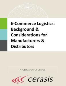 E-Commerce Logistics: Background & Considerations for Manufacturers & Distributors