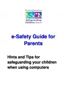 e-safety Guide for Parents Hints and Tips for safeguarding your children when using computers