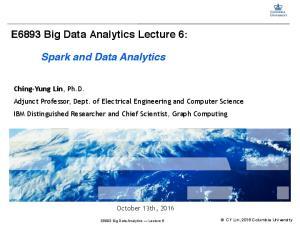 E6893 Big Data Analytics Lecture 6: Spark and Data Analytics