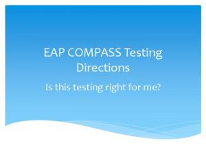 EAP COMPASS Testing Directions. Is this testing right for me?