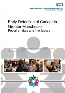 Early Detection of Cancer in Greater Manchester Report on data and intelligence