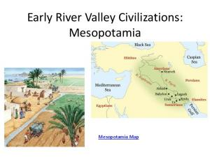 Early River Valley Civilizations: Mesopotamia. Mesopotamia Map