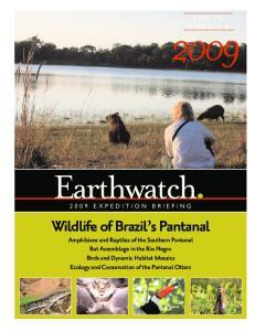 Earthwatch. Wildlife of Brazil s Pantanal