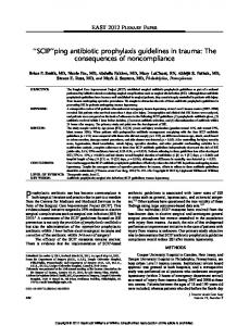 EAST 2012 PLENARY PAPER. SCIP ping antibiotic prophylaxis guidelines in trauma: The consequences of noncompliance