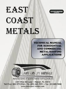 EAST COAST METALS TECHNICAL MANUAL FOR RESIDENTIAL AND COMMERCIAL METAL ROOFING APPLICATIONS