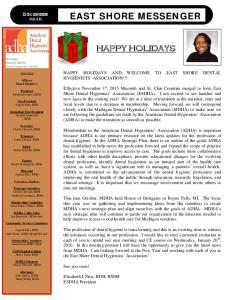 EAST SHORE MESSENGER HAPPY HOLIDAYS. December 2015 HAPPY HOLIDAYS AND WELCOME TO EAST SHORE DENTAL HYGIENISTS ASSOCIATION!!!