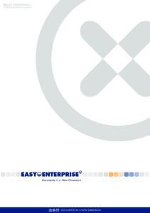 EASY ENTERPRISE.x Produktinformation. Documents in a New Dimension DOCUMENTS IN A NEW DIMENSION