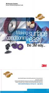 easy surface conditioning Making the 3M way... 3M Abrasive Systems Surface Conditioning Application Guide