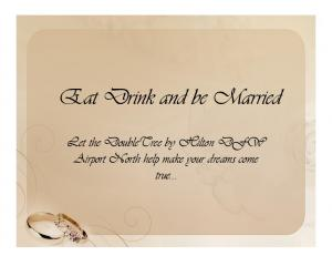 Eat Drink and be Married. Let the DoubleTree by Hilton DFW Airport North help make your dreams come