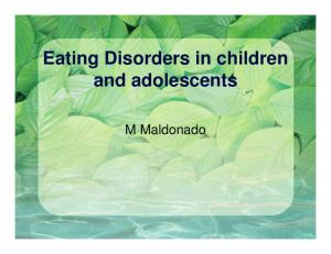 Eating Disorders in children and adolescents. M Maldonado