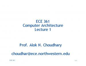 ECE 361. Computer Architecture Lecture 1. Prof. Alok N. Choudhary