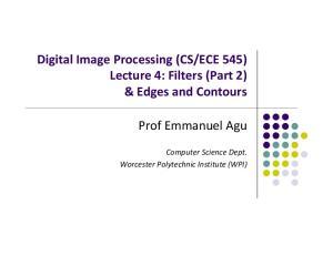 ECE 545) Lecture 4: Filters (Part 2) & Edges and Contours