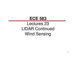 ECE 583 Lectures 23 LIDAR Continued Wind Sensing