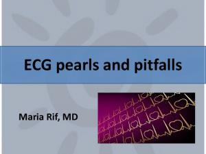 ECG pearls and pitfalls. Maria Rif, MD