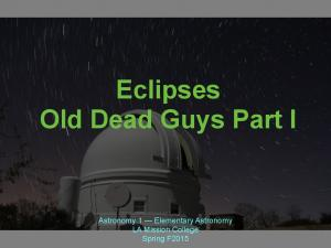 Eclipses Old Dead Guys Part I