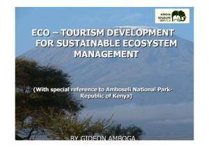 ECO TOURISM DEVELOPMENT FOR SUSTAINABLE ECOSYSTEM MANAGEMENT