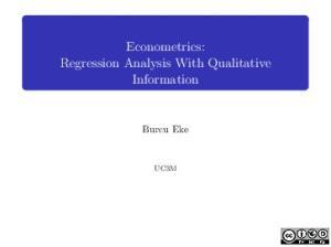 Econometrics: Regression Analysis With Qualitative Information
