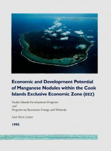 Economic and Development Potential of Manganese Nodules within the Cook Islands Exclusive Economic Zone (EEZ)