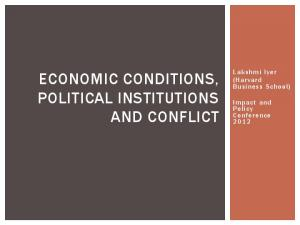 ECONOMIC CONDITIONS, POLITICAL INSTITUTIONS AND CONFLICT. Lakshmi Iyer