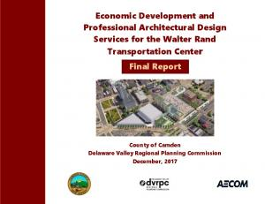Economic Development and Professional Architectural Design Services for the Walter Rand Transportation Center Final Report