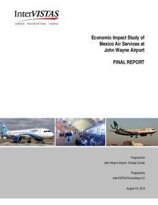 Economic Impact Study of Mexico Air Services at John Wayne Airport FINAL REPORT. Prepared for John Wayne Airport, Orange County