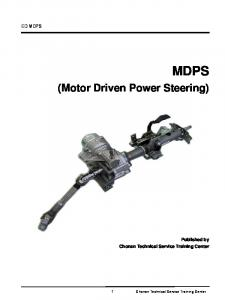 ED MDPS MDPS. (Motor Driven Power Steering) Published by Chonan Technical Service Training Center. 1 Chonan Technical Service Training Center