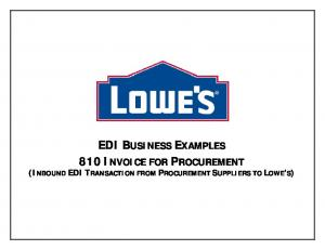 EDI BUSINESS EXAMPLES 810 INVOICE FOR PROCUREMENT (INBOUND EDI TRANSACTION FROM PROCUREMENT SUPPLIERS TO LOWE S)