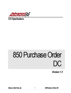 EDI Specifications. 850 Purchase Order DC. Version 1.2. Advance Auto Parts, Inc. 850-Purchase Orders-DC