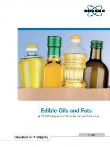 Edible Oils and Fats. Innovation with Integrity. FT-NIR Analyzers for QC in the Lab and Production FT-NIR