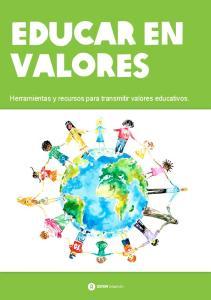 Educar en valores. Herramientas y recursos para transmitir valores educativos