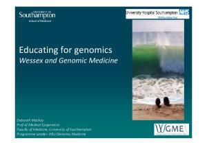 Educating for genomics Wessex and Genomic Medicine