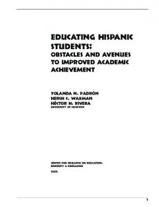 Educating HIspanic Students: Obstacles and avenues to Improved academic achievement