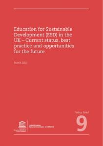 Education for Sustainable Development (ESD) in the UK Current status, best practice and opportunities for the future
