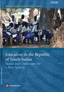 Education in the Republic of South Sudan Status and Challenges for a New System
