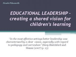 EDUCATIONAL LEADERSHIP creating a shared vision for children s learning
