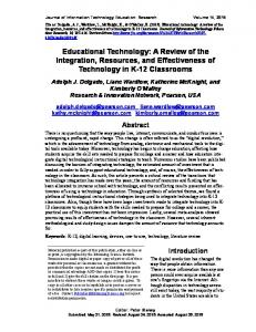 Educational Technology: A Review of the Integration, Resources, and Effectiveness of Technology in K-12 Classrooms