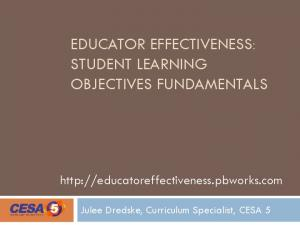 EDUCATOR EFFECTIVENESS: STUDENT LEARNING OBJECTIVES FUNDAMENTALS