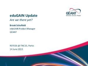 edugain%update% Are*we*there*yet?*