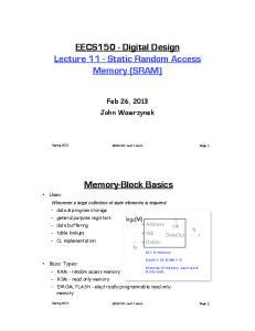 EECS150 - Digital Design Lecture 11 - Static Random Access Memory (SRAM) Memory-Block Basics Uses:
