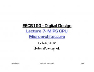 EECS150 - Digital Design Lecture 7- MIPS CPU Microarchitecture