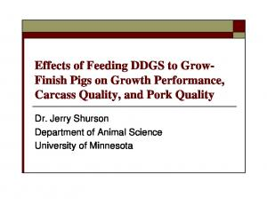 Effects of Feeding DDGS to Grow- Finish Pigs on Growth Performance, Carcass Quality, and Pork Quality