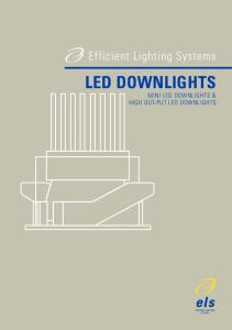 Efficient Lighting Systems LED DOWNLIGHTS MINI LED DOWNLIGHTS & HIGH OUT-PUT LED DOWNLIGHTS